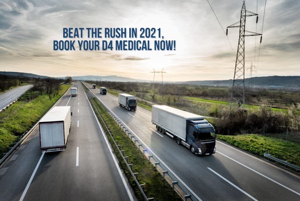 beat the 2021 rush, book your medical with D4Drivers.